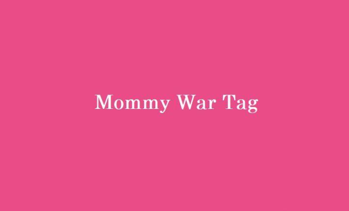 Mommy War Tag