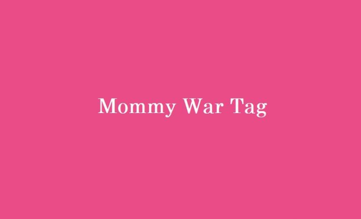 Mommy War Tag